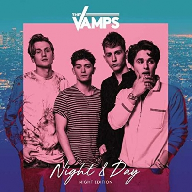 The Vamps (Зе Вампс): Night & Day