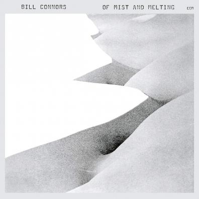 Bill Connors (Билл Коннорс): Of Mist & Melting