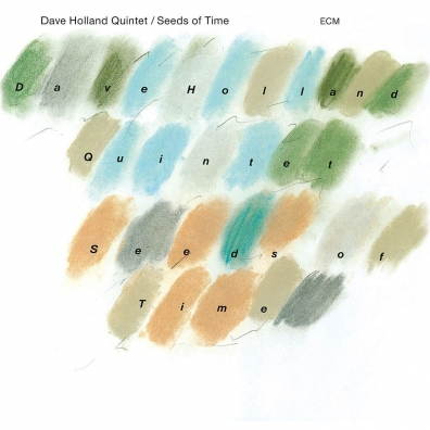 Dave Holland Quintet (Дейв Холланд): Seeds Of Time