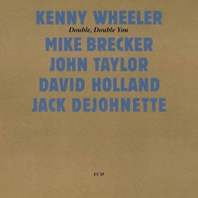 Kenny Wheeler (Кенни Уилер): Double, Double You