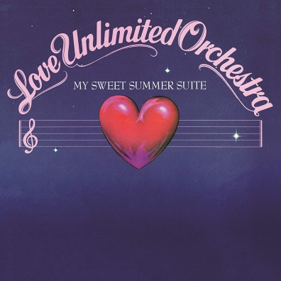 The Love Unlimited Orchestra (Зе Лав Анлимитед Оркестра): My Sweet Summer Suite