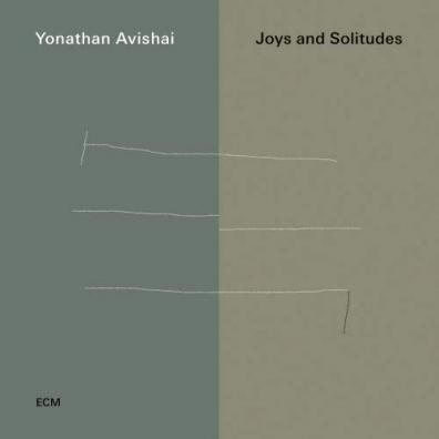 Yonathan Avishai Trio: Joys And Solitudes