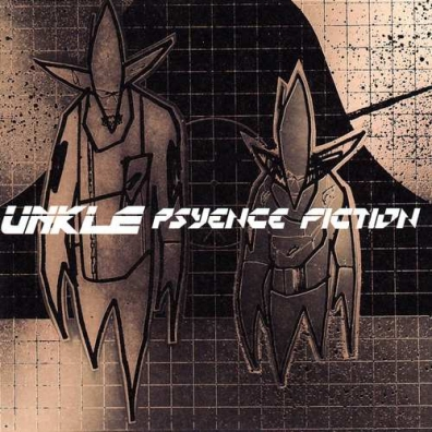 UNKLE (Анкл): Psyence Fiction