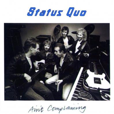 Status Quo (Статус Кво): Ain't Complaining