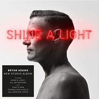 Bryan Adams (Брайан Адамс): Shine A Light