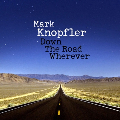 Mark Knopfler (Марк Нопфлер): Down The Road Wherever