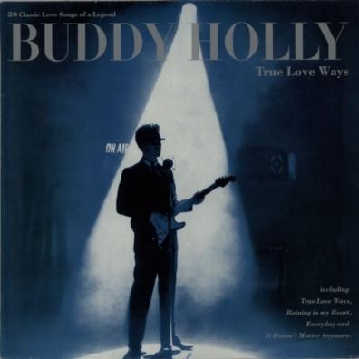 Buddy Holly (Бадди Холли): True Love Ways