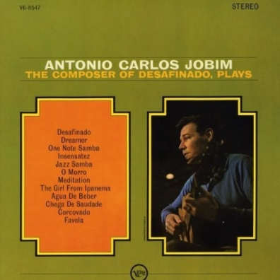 Antonio Carlos Jobim (Антонио Карлос Жобим): The Composer Of Desafinado Plays