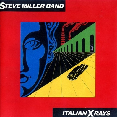 Steve Miller Band (СтивМиллер Бэнд): Italian X Rays