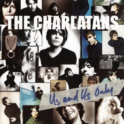 The Charlatans (Зе Ча́Рлатанз): Us And Us Only (RSD2019)