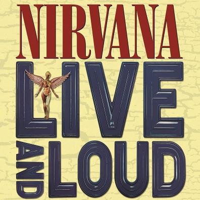 Nirvana (Нирвана): Live and Loud
