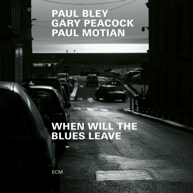 Paul Bley: When Will The Blues Leave