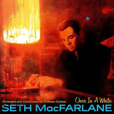Seth MacFarlane (Сет МакФарлейн): Once In A While