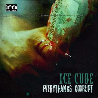 Ice Cube (Айс Кьюб): Everythangs Corrupt