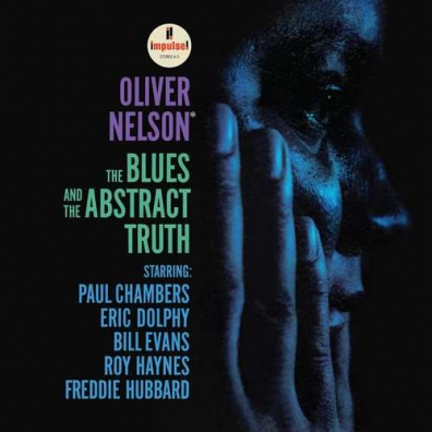 Oliver Nelson (Оливер Нельсон): The Blues And The Abstract Truth