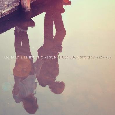 Richard & Linda Thompson: Hard Luck Stories (1972 - 1982)