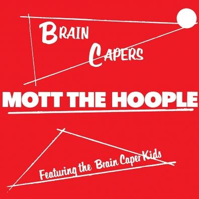 Mott The Hoople (Мотт Зе Хупл): Brain Capers