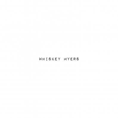Whiskey Myers (Виски Майерс): Whiskey Myers