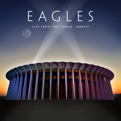 Eagles (Иглс, Иглз): Live From The Forum MMXVIII