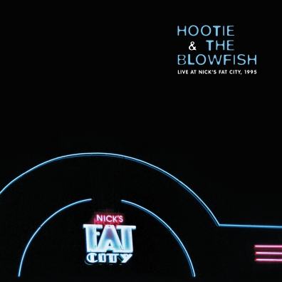 Hootie & The Blowfish: Live At Nick'S Fat City, Pittsburgh, Pa, February 3, 1995 (RSD2020)