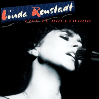 Linda Ronstadt (Линда Ронстадт): Live In Hollywood