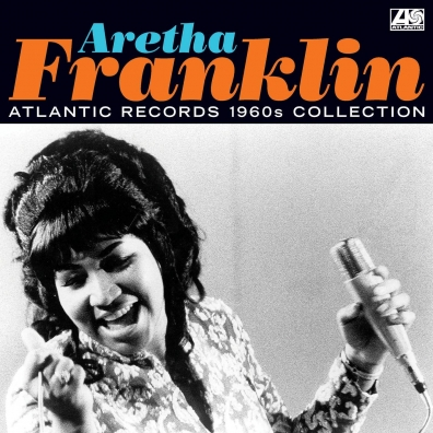 Aretha Franklin (Арета Франклин): Atlantic Records 1960S Collection
