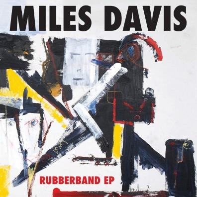 Miles Davis (Майлз Дэвис): Rubberband Ep