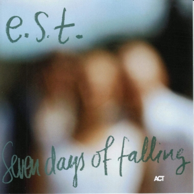 Esborn Svensson Trio: Seven Days Of Falling