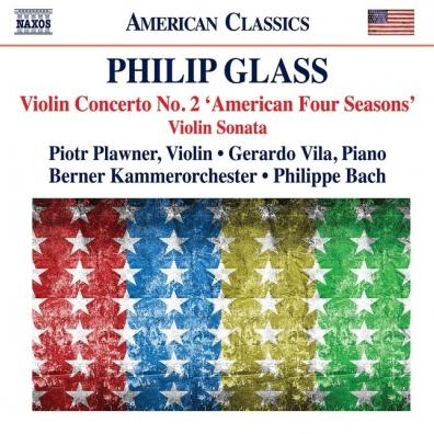 Philip Glass (Филип Гласс): Violin Concerto No. 2 'American Four Seasons', Violin Sonata