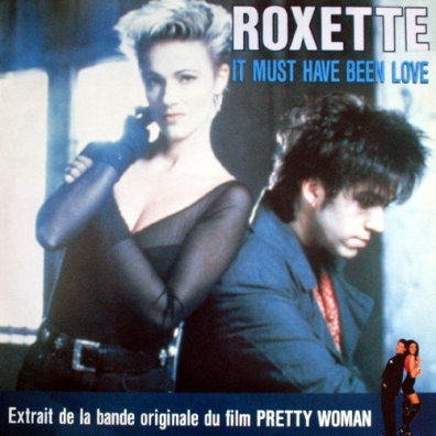 Roxette (Роксет): It Must Have Been Love