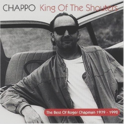 Roger Chapman (Рождер Чампер): Chappo-King Of The Shouters