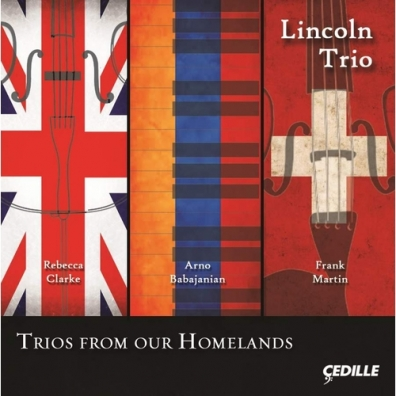 Lincoln Trio (Зе Линкольн Трио): Piano Trios - Clarke, R. / Babadjanian, A. / Martin, F. (Trios From Our Homelands)