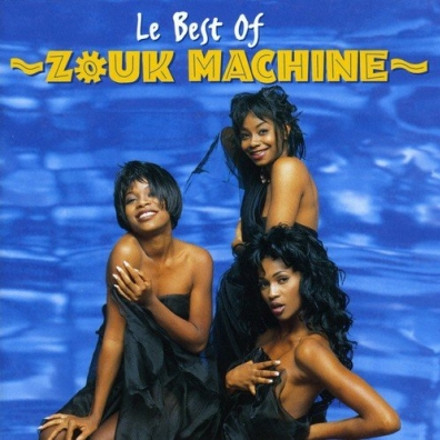 Zouk Machine: Best Of