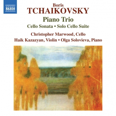 Boris Tсhaikovsky (Борис Чайковский): Trio For Violin, Сello And Piano •  Sonata For Сello And Piano • Suite For Solo Сello