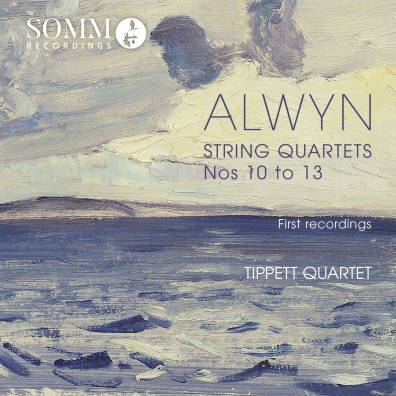 William Alwyn: Alwyn: String Quartets Nos. 10-13