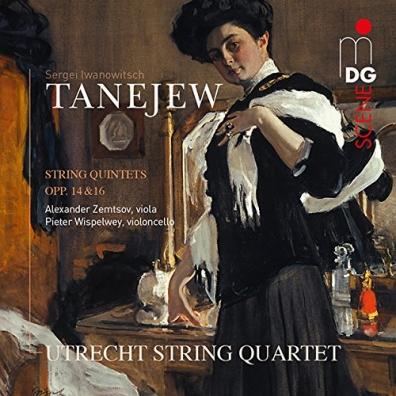 Sergei Taneyev: String Quintets Op. 14+16