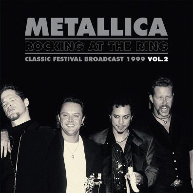 Metallica (Металлика): Rocking At The Ring Vol.2