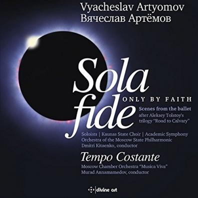 Vyacheslav Artyomov: Artyomov: Sola Fide & Tempo Costante