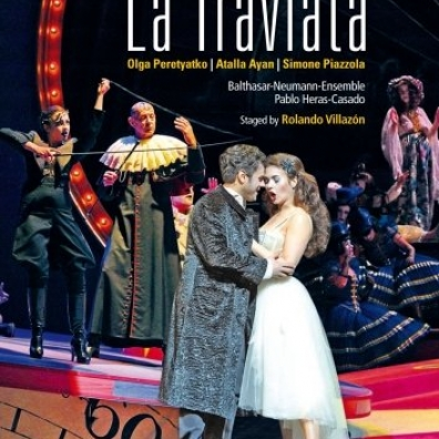 Giuseppe Verdi (Джузеппе Верди): Verdi: La Traviata (Staged By Rolando Villazon)