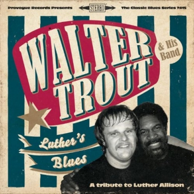 Walter Trout: Luther'S Blues - A Tribute To Luthe