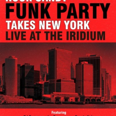 Rock Candy: Funk Party Takes New York Live At The Iridium