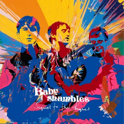 Babyshambles (Бэйбишэ́мблс): Sequel To The Prequel
