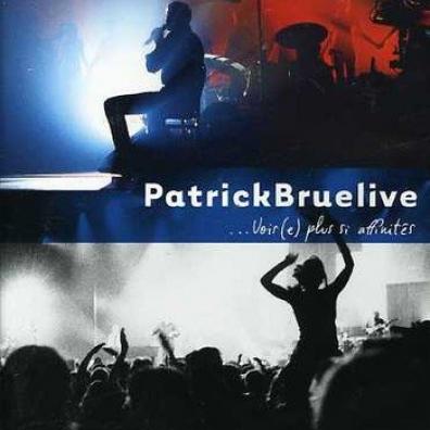 Patrick Bruel (Патрик Брюэль): Rien Ne S'Efface...VoirE Plus Si Affinites