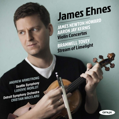 James Ehnes (Джеймс Энес): Aaron Jay Kernis & James Newton Howard: Violin Concertos
