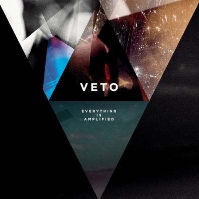 Veto: Everything Is Amplified