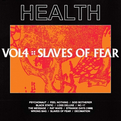 Health (Хеалс): VOL. 4 :: SLAVES OF FEAR