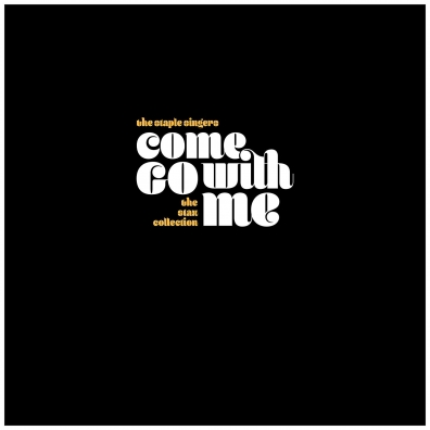 The Staple Singers (Зе Стапле Сингерс): Come Go With Me: The Stax Collection
