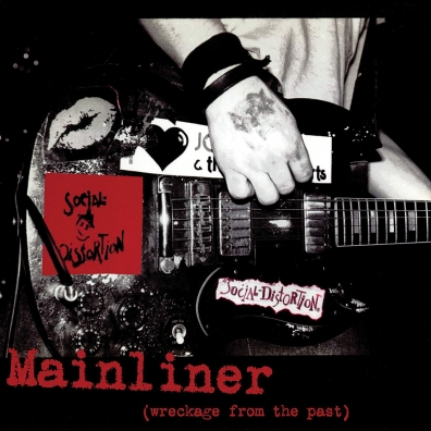 Social Distortion (Сошал Дисторшн): Mainliner (Wreckage From the Past)