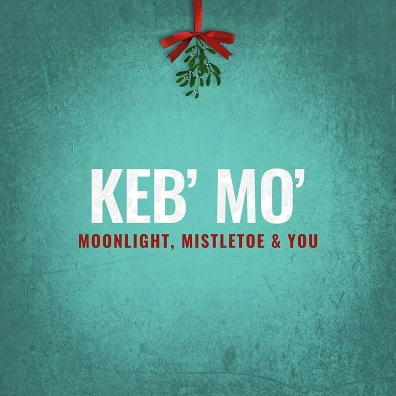 "Keb' Mo' (Кеб ""Мо""): Moonlight, Mistletoe & You"