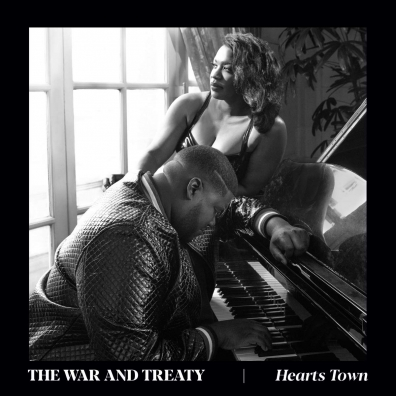 The War and Treaty: Hearts Town